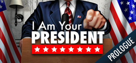 I Am Your President Prologue Download Free MAC Game