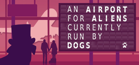 An Airport for Aliens Currently Run by Dogs Download Free PC Game