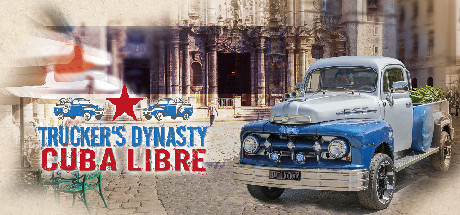 Truckers Dynasty Cuba Libre Download Free PC Game
