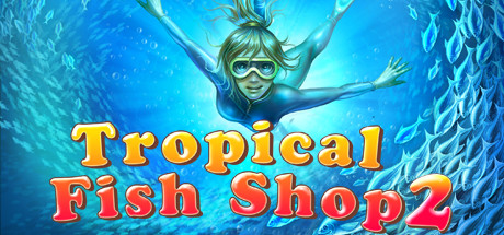 Tropical Fish Shop 2 Download Free PC Game